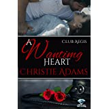 A Wanting Heart (Club Aegis Book 2)