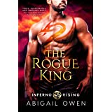 The Rogue King (Inferno Rising Book 1)