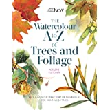 Kew: The Watercolour A to Z of Trees and Foliage: An Illustrated Directory of Techniques for Painting 24 Trees