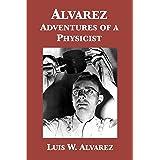 Alvarez: Adventures of a Physicist
