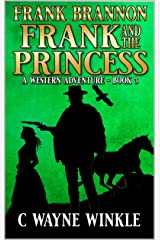 Frank And The Princess: A Western Adventure Sequel (A Frank Bannon Western Book 3) Kindle Edition