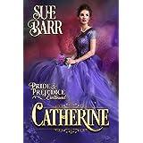 CATHERINE (Pride & Prejudice continued.... Book 2)