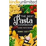 The Best Pasta Cookbook: 100 Classic Pasta Recipes