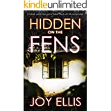 HIDDEN ON THE FENS a totally addictive crime thriller filled with stunning twists (DI Nikki Galena Series Book 11)