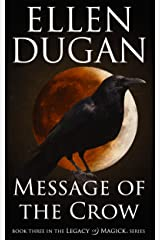Message Of The Crow (Legacy of Magick Series Book 3) Kindle Edition