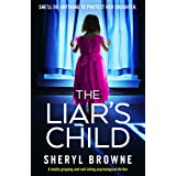 The Liar's Child: A totally gripping and nail-biting psychological thriller