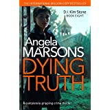 Dying Truth: A completely gripping crime thriller (Detective Kim Stone Crime Thriller Book 8)