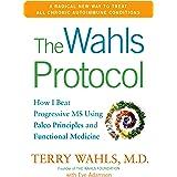 Wahls Protocol: How I Beat Progressive MS Using Paleo Principles and Functional Medicine