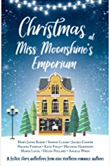 Christmas at Miss Moonshine's Emporium: An uplifting collection of feel-good festive stories Kindle Edition
