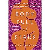 Body Full of Stars: Female Rage and My Passage Into Motherhood