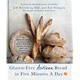 GLUTEN FREE ARTISAN BREAD IN 5 MINS A DY: The Baking Revolution Continues with 90 New, Delicious and Easy Recipes Made with G
