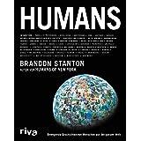 Humans: Bewegende Geschichten von Menschen aus der ganzen Welt (German Edition)