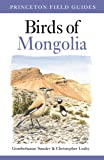 Birds of Mongolia (Princeton Field Guides)
