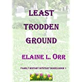 Least Trodden Ground: Family History Mystery Series Book 1