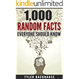1,000 Random Facts Everyone Should Know: A collection of random facts useful for the bar trivia night, get-together or as con