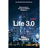 Life 3,0: Being Human in the Age of Artificial Intelligence