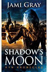 Shadow's Moon: Kyn Kronicles Book 3 Kindle Edition