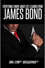 Everything I Know About Life I Learned From James Bond Kindle Edition