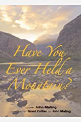 Have You Ever Held a Mountain? Kindle Edition