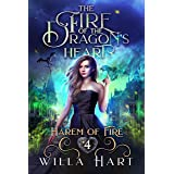 The Fire of the Dragon's Heart: A Reverse Harem Paranormal Fantasy Romance (Harem of Fire Book 4)