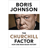 The Churchill Factor: How One Man Made History (English Edit…