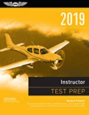 Instructor Test Prep 2019: Study & Prepare: Pass your test and know what is essential to become a safe, competent flight or ground instructor – from the most trusted source in aviation training (Test Prep Series)