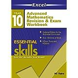Excel Essential Skills: Advanced-level Mathematics Revision & Exam Workbook Year 10