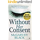 Without Her Consent: a heart-stopping psychological thriller