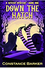 Down the Hatch (Witches Be Crazy Cozy Mystery Series Book 1) Kindle Edition