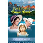 Love for a Brave Bride (Diamond Springs Orphanage Book 1)