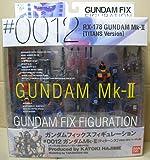 GUNDAM FIX FIGURATION # 0012 ガンダムマークII ティターンズVer