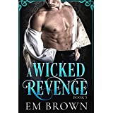 A Wicked Revenge, Book 3: A Steamy Historical Romance (Red Chrysanthemum Boxset)
