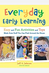 Everyday Early Learning: Easy and Fun Activities and Toys Made from Stuff You Can Find Around the House (English Edition) Kindle版