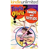 Hoops and Hiccups (Trivia Olivia Book 5)