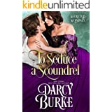 To Seduce a Scoundrel (Secrets & Scandals Book 3)