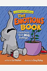 The Emotions Book : A Little Story About BIG Feelings (Brave Kids Press) Kindle Edition
