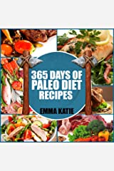 365 Days of Paleo Diet Recipes: A Paleo Diet Cookbook with Over 365 Paleo Recipes for Beginners Weight Loss and Healthy Lifestyle Kindle Edition