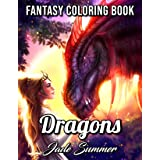 Dragons: An Adult Coloring Book with Mythical Fantasy Creatures, Beautiful Warrior Women, and Epic Fantasy Scenes for Dragon