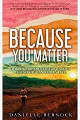 Because You Matter: How to Take Ownership of Your Life So You Can Really Live Kindle Edition