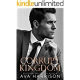 Corrupt Kingdom: A Standalone Enemies-to-Lovers Romance