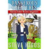 Dangerous Creatures (Patricia Fisher Mystery Adventures Book 11)