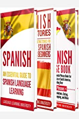 Spanish: Learn Spanish For Beginners Including Spanish Grammar, Spanish Short Stories and 1000+ Spanish Phrases Kindle Edition