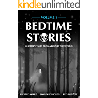 Bedtime Stories - Volume 1: 40 Creepy Tales from Around the…