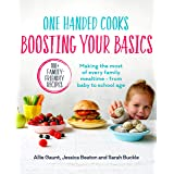 One Handed Cooks: Boosting Your Basics: Making the most of every family mealtime – from baby to school age