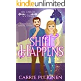 Shift Happens: A Frightfully Fun Paranormal Romantic Comedy (New Orleans Nocturnes Book 2)