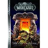 Warcraft: The Last Guardian (Warcraft: Blizzard Legends)