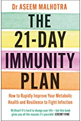 The 21-Day Immunity Plan: The Sunday Times bestseller - 'A perfect way to take the first step to transforming your life' - From the Foreword by Tom Watson Kindle Edition