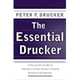 The Essential Drucker: The Best of Sixty Years of Peter Drucker's Essential Writings on Management (Collins Business Essentia