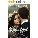 Her Reluctant Boss: Escape to Sun Valley (Grant Brothers Billionaire Boss Romance Book 1)