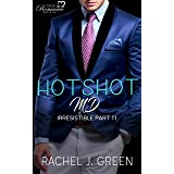 HOTSHOT MD - Irresistible (Book 11): A steamy suspense, romantic, medical & doctor secret love story in small town
